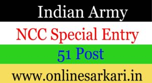 Indian Army NCC Special Entry 51 Online Form 2021